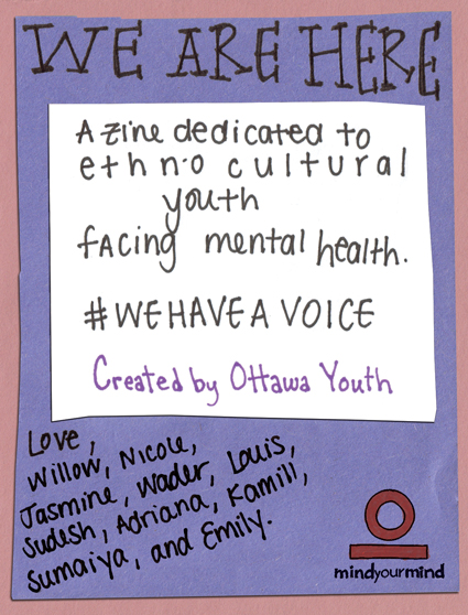 Cover of We are here! A zine dedicated to ethnocultural youth facing mental health.